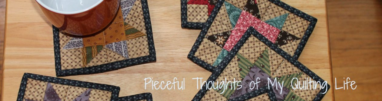 Pieceful Thoughts of My Quilting Life